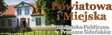 POWIATOWA I MIEJSKA BIBLIOTEKA PUBLICZNA W PRUSZCZU GDAŃSKIM